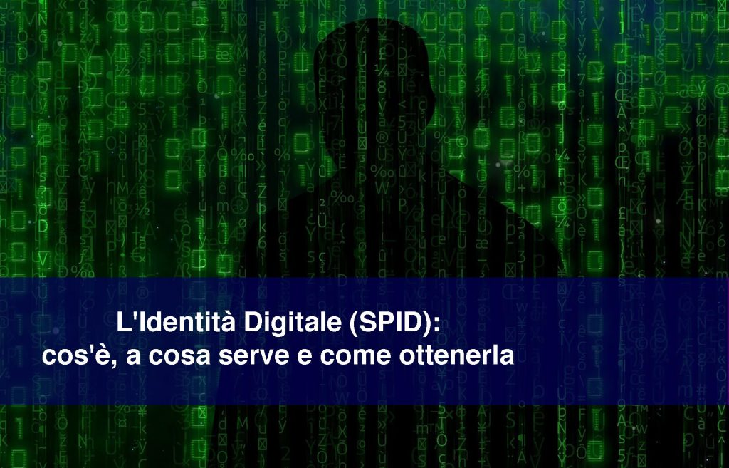 Cos'è, a cosa serve e come avere l'Identità Digitale